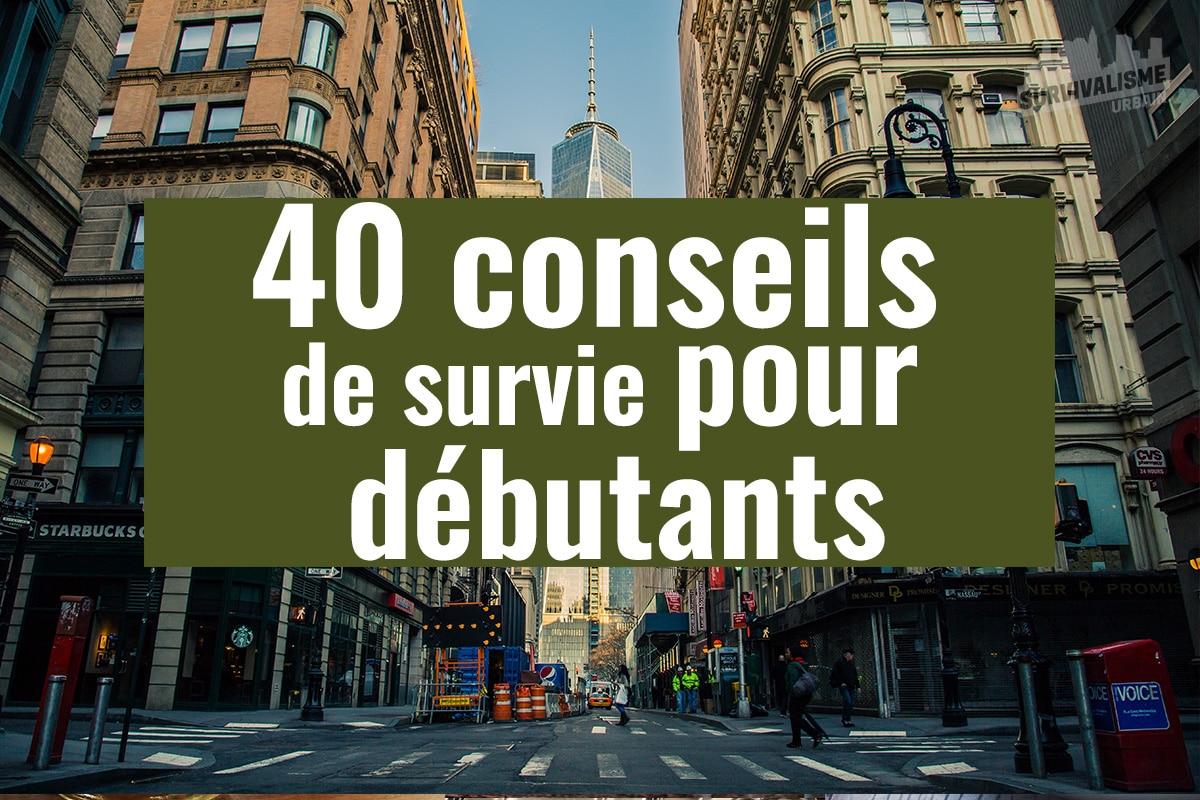 40 conseils de survie